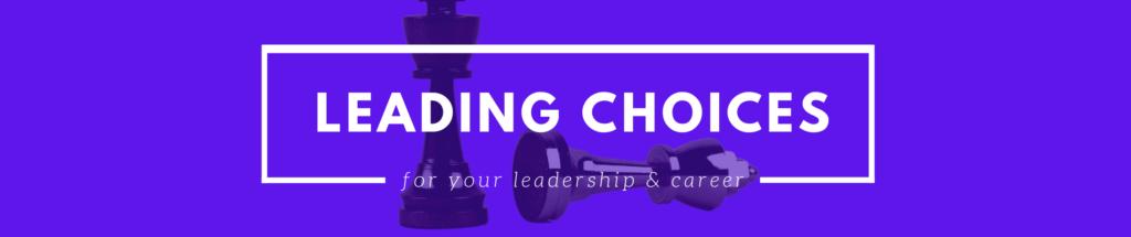 leading choices leaders balance